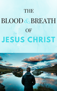 blood-breath-jesus-christ